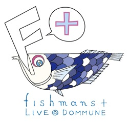 FISHMANS+LIVEatDOMMUNE.jpg